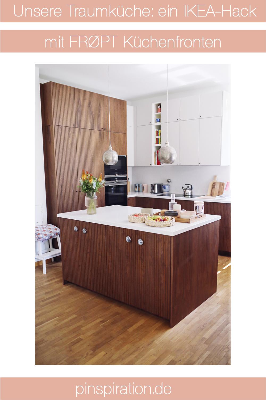 Unsere Traumküche: ein IKEA-Hack mit FRØPT Küchenfronten | Pinspiration.de