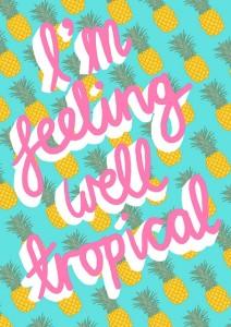I'm feeling well tropical